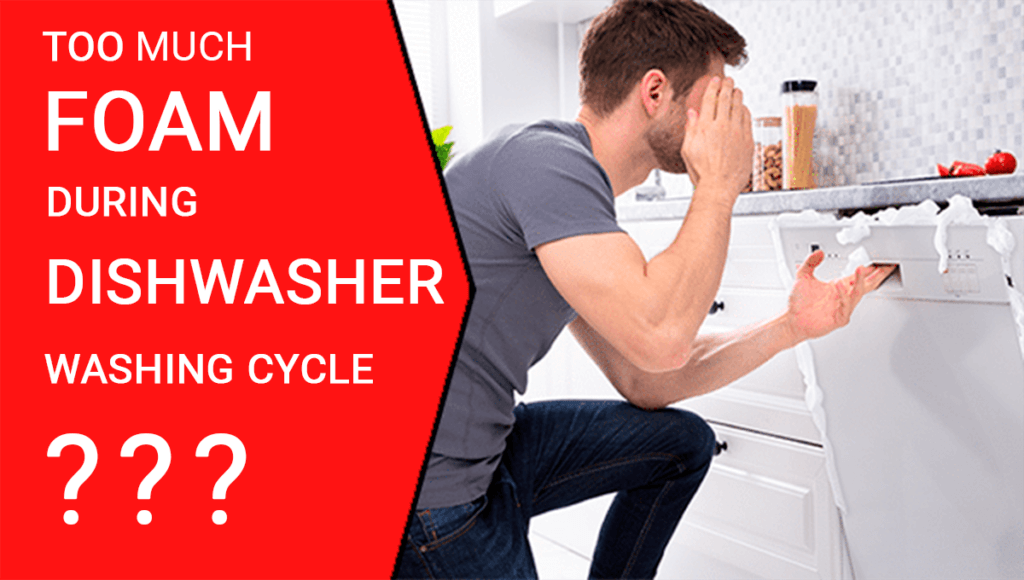 Too much foam during dishwasher washing cycle?